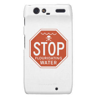 STOP FLUORIDATING WATER -fluoride/activism/protest Droid RAZR Cover