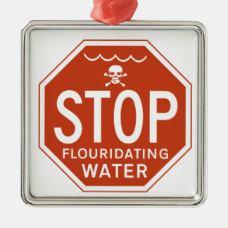 STOP FLUORIDATING WATER -fluoride/activism/protest Silver-Colored Square Decoration