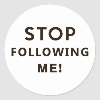 stop following me funny text humor message round sticker