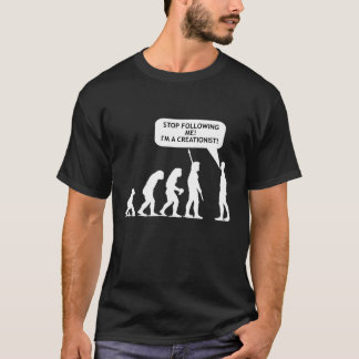 Stop Following Me, I'm a Creationist!!! (Dark) T-Shirt