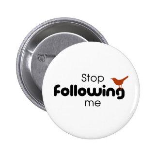 Stop Following Me Pinback Button