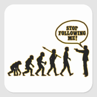 Stop Following Me Square Sticker