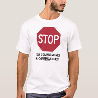Stop For Commitments & Contingencies T-Shirt