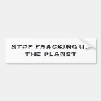 """Stop Fracking"" Bumper Sticker"