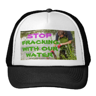 Stop Fracking With Our Water Mesh Hats