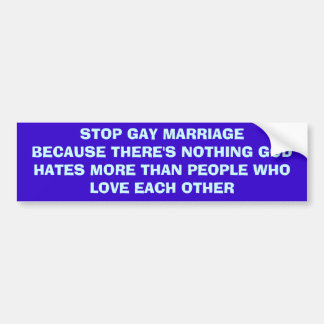 Stop Gay Marriage Bumper Sticker
