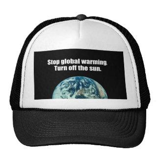 Stop global warming. Turn off the sun. Trucker Hat
