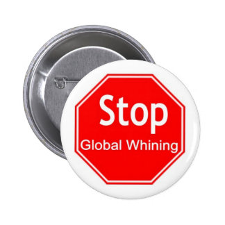 Stop Global Whining 6 Cm Round Badge