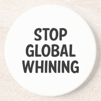 Stop Global Whining Drink Coasters