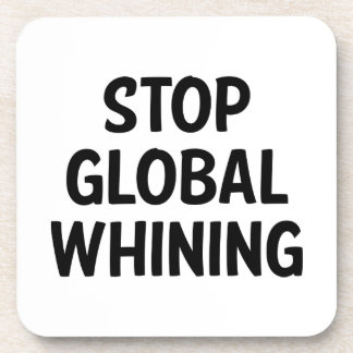 Stop Global Whining Coaster