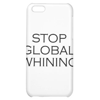 Stop Global Whining iPhone 5C Cover