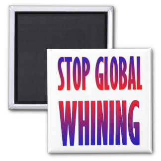 Stop Global Whining Square Magnet
