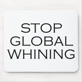 Stop Global Whining Mousepads