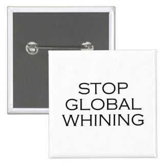Stop Global Whining Pin