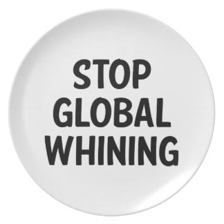Stop Global Whining Dinner Plate
