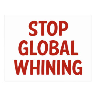 Stop Global Whining Postcard