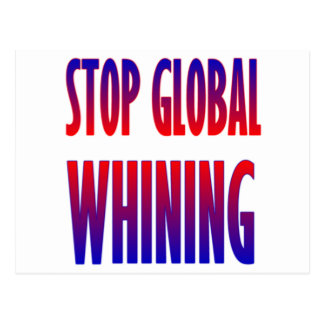 Stop Global Whining Postcards