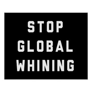 Stop Global Whining Poster