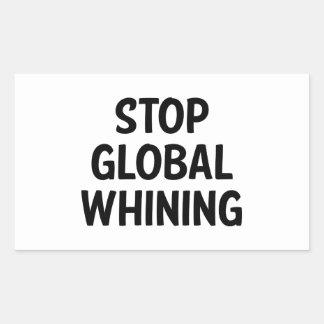 Stop Global Whining Rectangular Sticker