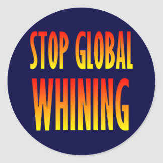 Stop Global Whining Stickers