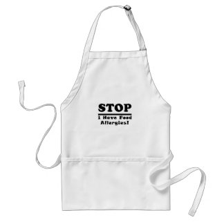 Stop I Have Food Allergies Standard Apron