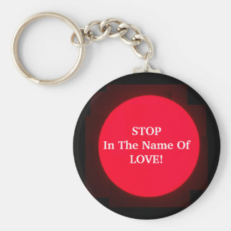 Stop In The Name Of Love! - Designer Keychain