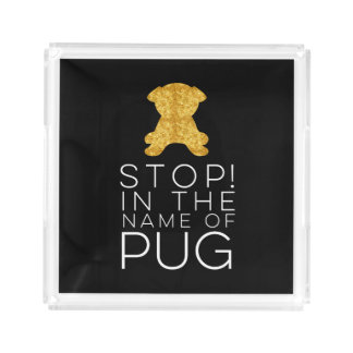 Stop! In The Name of Pug Gold Pug Serving Tray