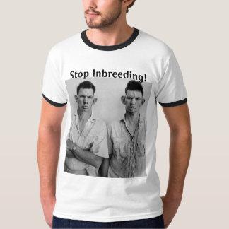Stop Inbreeding! T-Shirt
