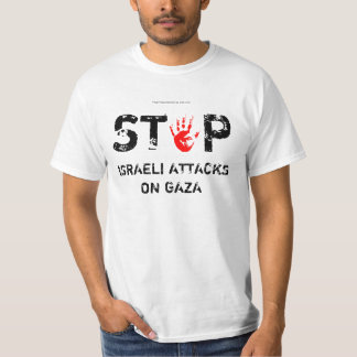 STOP ISRAELI ATTACKS ON GAZA by TOETOEDESIGN T-Shirt