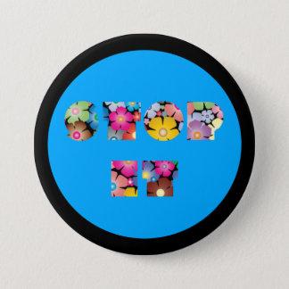 Stop it 7.5 cm round badge