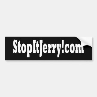 Stop It Jerry! bumper sticker