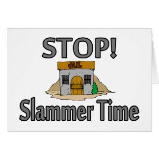 Stop It's Slammer Time Card