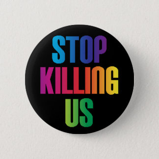 """Stop Killing Us"" LGBT Anti-Violence 6 Cm Round Badge"