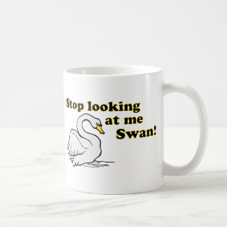 Stop looking at me swan coffee mug