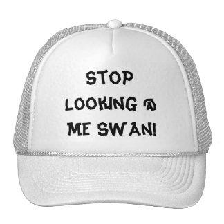 Stop Looking @ Me Swan! Cap