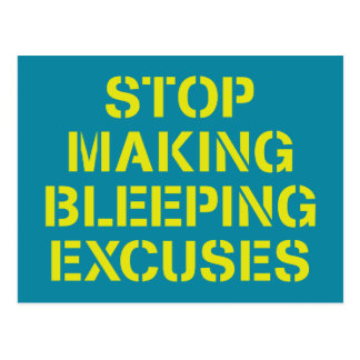 Stop making bleeping EXCUSES Motivation Postcard