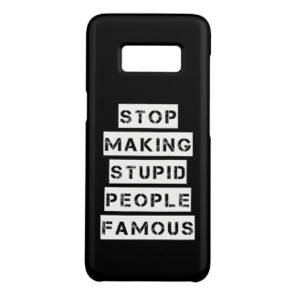Stop Making Stupid People Famous Case-Mate Samsung Galaxy S8 Case