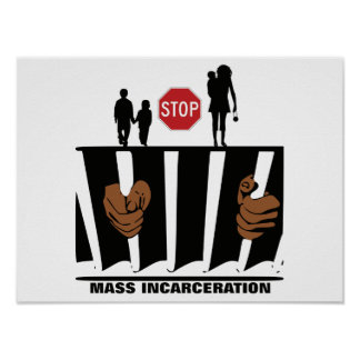 Stop Mass Incarceration Poster 16 x 12