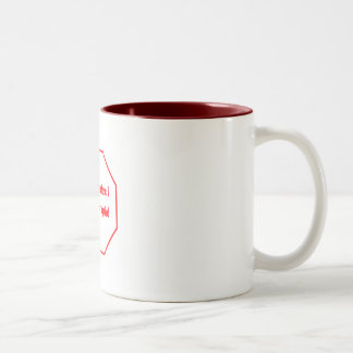 Stop Me Before I Volunteer Again! Two-Tone Coffee Mug