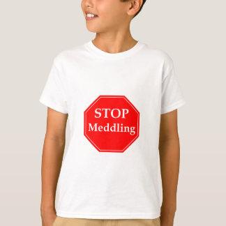Stop Meddling T-Shirt