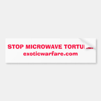 STOP MICROWAVE TORTURE!exoticwarfare.com Bumper Stickers