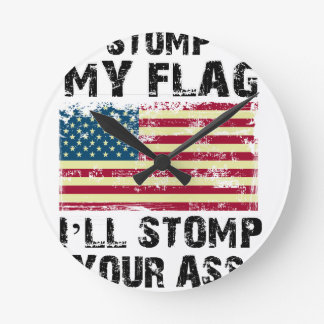 stop my flag i will stomp your wallclock