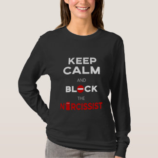 Stop Narcissists, Narcissism. Keep Calm and Block T-Shirt
