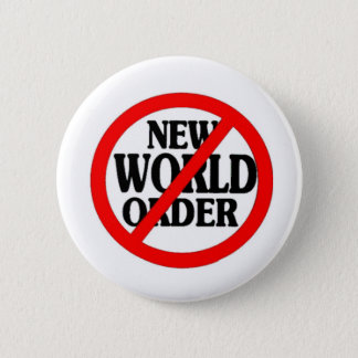 STOP NEW WORLD ORDER 6 CM ROUND BADGE