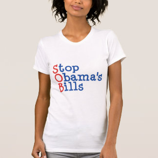 Stop Obama s Bills - from ruining our Country Tees