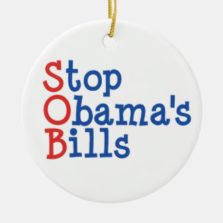 Stop Obama's Bills - from ruining our Country Round Ceramic Decoration