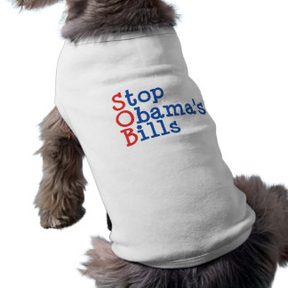 Stop Obama's Bills - from ruining our Country Doggie T Shirt