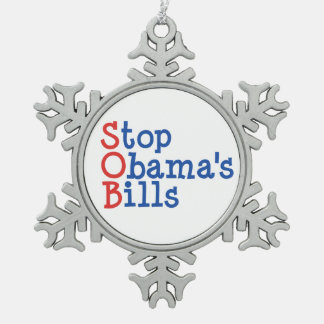 Stop Obama's Bills - from ruining our Country Pewter Snowflake Decoration