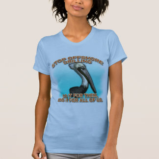 Stop Offshore Drilling for the Pelicans Tshirts