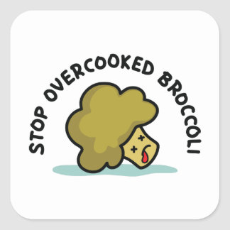 Stop Overcooked Broccoli Square Sticker